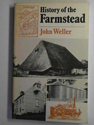 History of the Farmstead By John Brian Weller