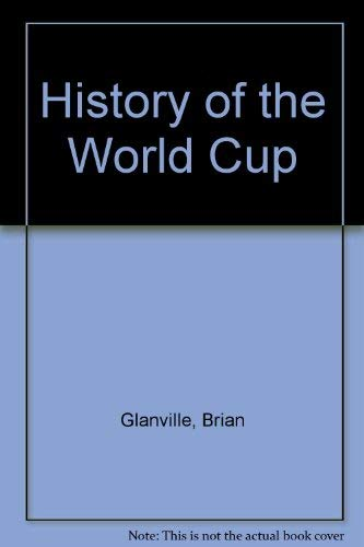 History of the World Cup By Brian Glanville