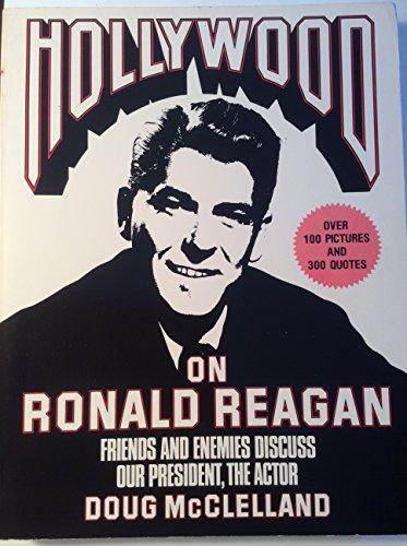 Hollywood on Ronald Reagan By Edited by Doug McClelland