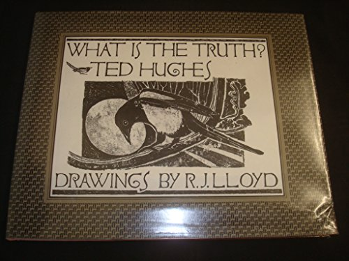 What is the Truth? By Ted Hughes