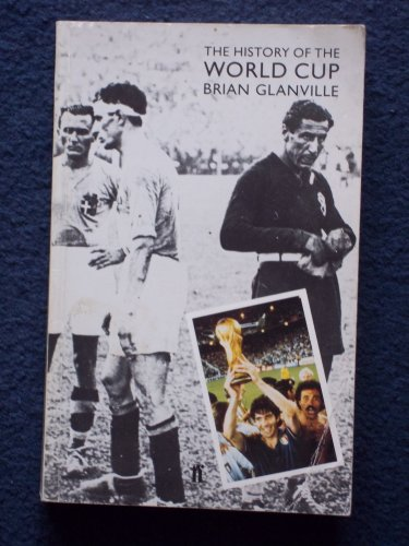 The History of the World Cup By Brian Glanville