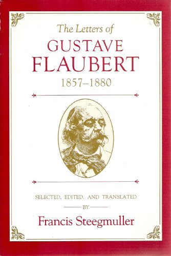The Letters of Gustave Flaubert: 1857