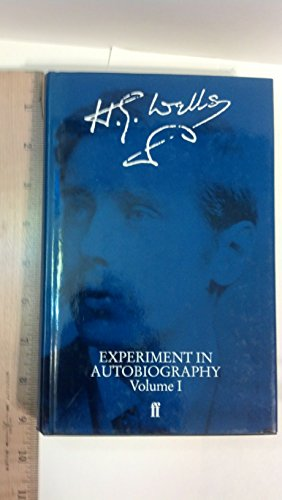 Experiment in Autobiography By H. G. Wells