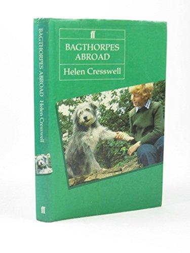 Bagthorpes Abroad (Bagthorpe Saga) By Helen Cresswell