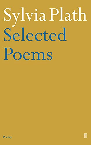 Sylvia Plath - Selected Poems (Faber Poetry) By Sylvia Plath