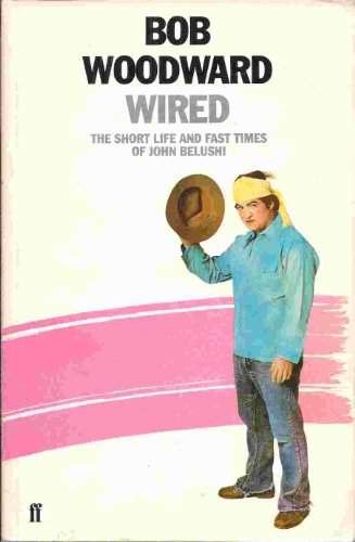 Wired By Bob Woodward
