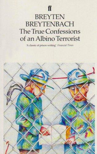 True Confessions of an Albino Terrorist By Breyten Breytenbach