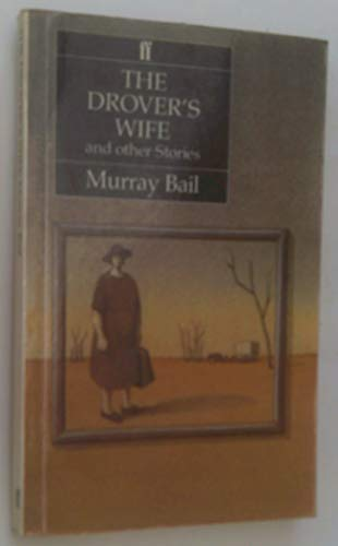 The Drover's Wife and Other Stories By Murray Bail