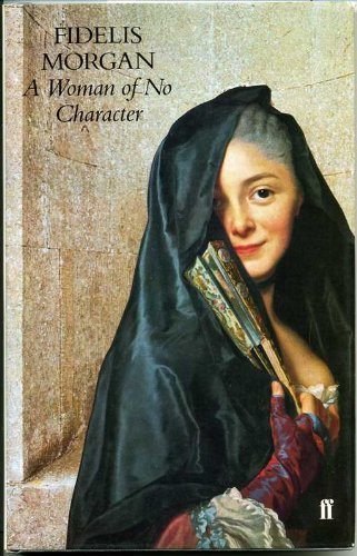 A Woman of No Character By Fidelis Morgan