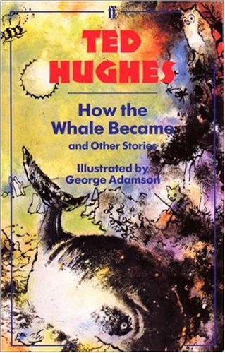 How the Whale Became and Other Stories by Ted Hughes