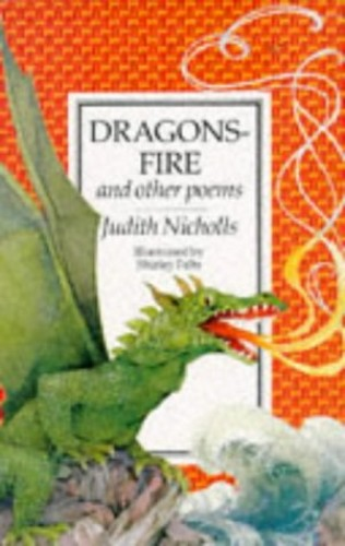 Dragonsfire and Other Poems By Judith Nicholls