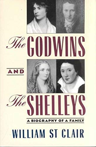 The Godwins & the Shelleys: the Biograph By William St. Clair