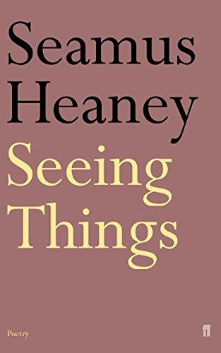 Seeing Things by Seamus Heaney