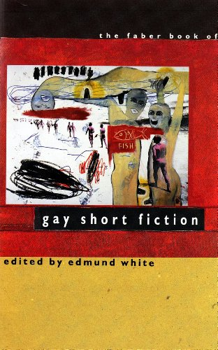 The Faber Book of Gay Short Fiction By Edmund White