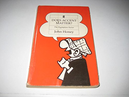 Does Accent Matter?: The Pygmalion Factor by John Honey