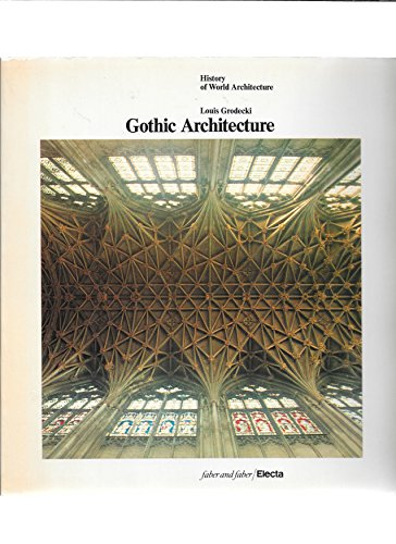 Gothic Architecture By Louis Grodecki