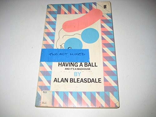 Having a Ball By Alan Bleasdale