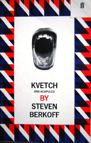Kvetch By Steven Berkoff