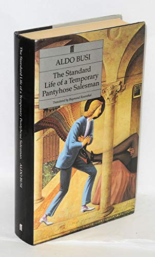 The Standard Life of a Temporary Pantyhose Salesman By Aldo Busi