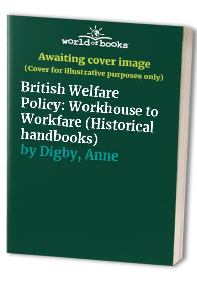 British Welfare Policy By Anne Digby