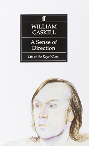 A Sense of Direction: Life at the Royal Court By William Gaskill