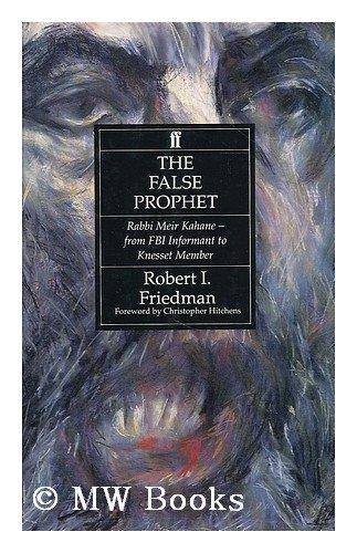 The False Prophet By Robert I. Friedman