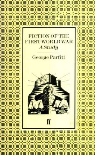 Fiction of the First World War By George Parfitt