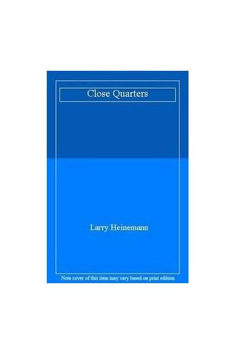 Close Quarters By Larry Heinemann