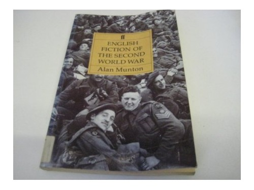 English Fiction of the Second World War By Alan Munton