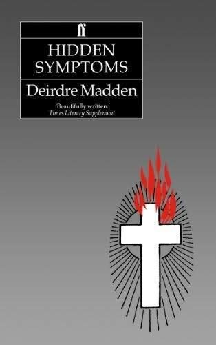 Hidden Symptoms By Deirdre Madden