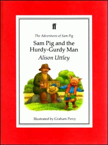 Sam Pig and the Hurdy Gurdy Man By Alison Uttley