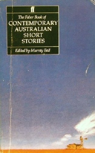 The Faber Book of Contemporary Australian Short Stories By Murray Bail