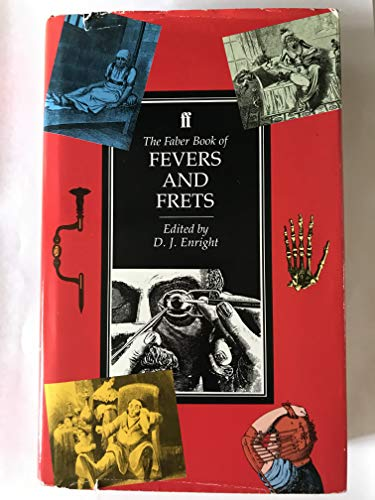 The Faber Book of Fevers and Frets By Edited by D. J. Enright