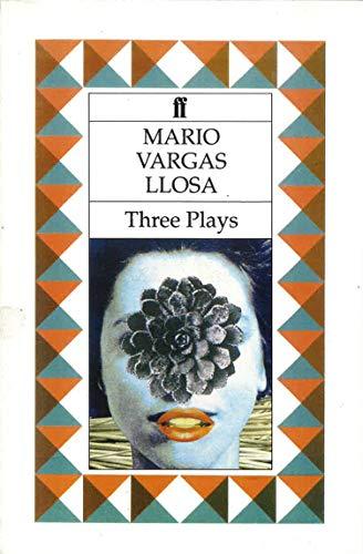 Three Plays By Mario Vargas Llosa