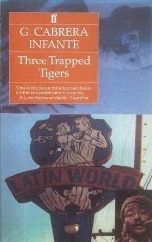 Three Trapped Tigers By G. Cabrera Infante