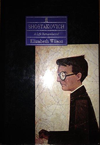 Shostakovich: A Life Remembered by Elizabeth Wilson
