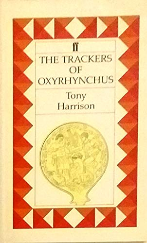 Trackers of Oxyrhyncus By Tony Harrison