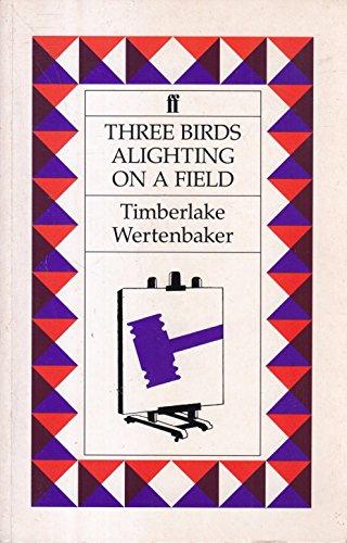 Three Birds Alighting on a Field By Timberlake Wertenbaker