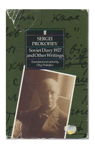 Soviet Diary, 1927 and Other Writings By S.S. Prokof'ev