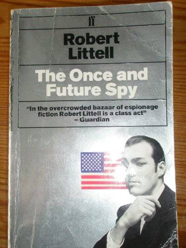 The Once & Future Spy By Robert Littel