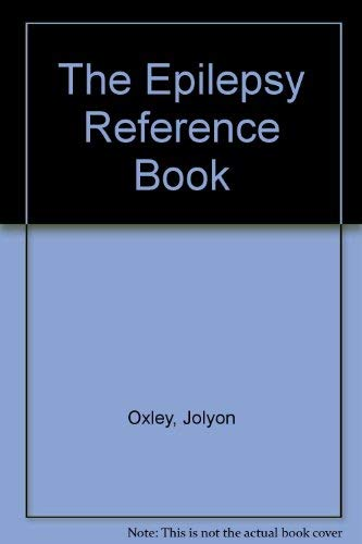 The Epilepsy Reference Book By Jolyon Oxley