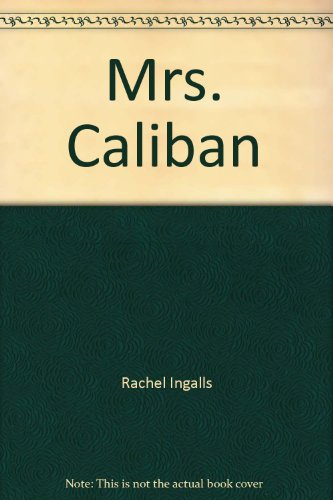 Mrs Caliban & Other Stories By Rachel Ingalls
