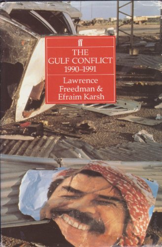 The Gulf Conflict, 1990-91 By Lawrence Freedman