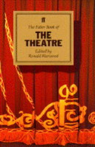 Faber Book of the Theatre By Ronald Harwood