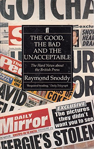 Good, the Bad and the Unacceptable By Raymond Snoddy