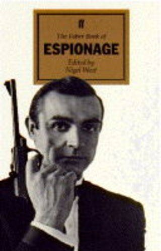 The Faber Book of Espionage By Nigel West