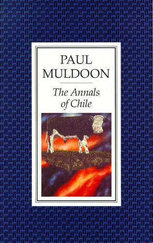 The Annals of Chile By Paul Muldoon