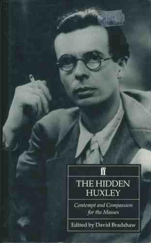 The Hidden Huxley By David Bradshaw