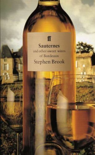 Sauternes and Other Sweet Wines of Bordeaux By Stephen Brook