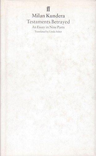 Testaments Betrayed:an Essay in Nine P By Milan Kundera
